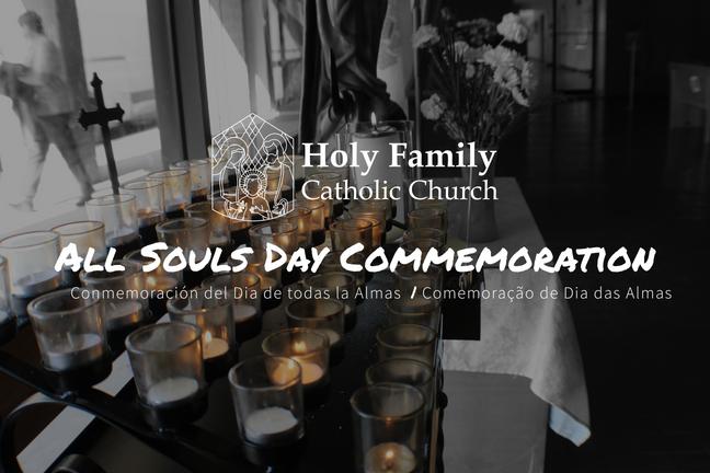 All Souls Day Commemoration | Conmemoración del Dia de todas la Almas | Comemoração de Dia das Almas