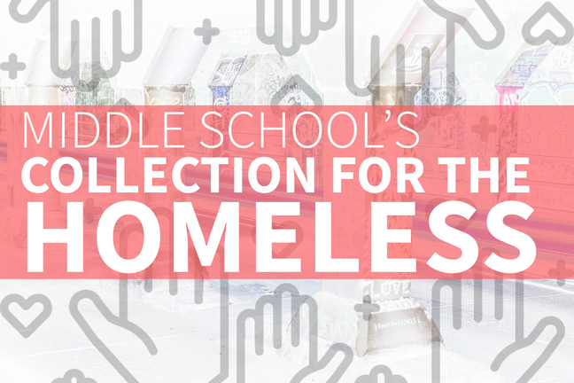 Middle School Homeless Collection Drive 2020