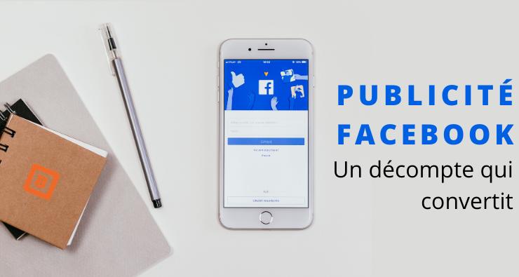Comment utiliser les publicités Facebook pour une offre limitée?