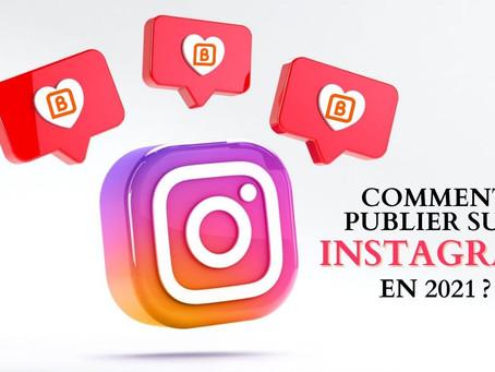 Comment publier sur Instagram en 2021?