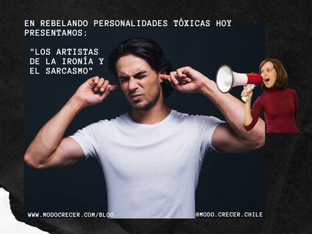 """En rebelando personalidades tóxicas hoy presentamos:       """"Los artistas de la ironía y el sarcasmo"""""""