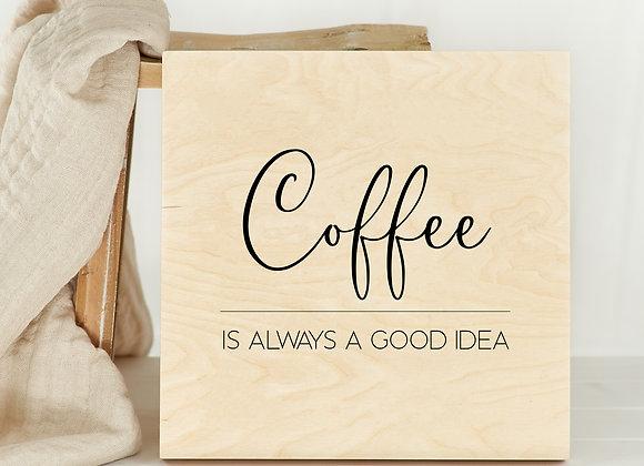 coffee ist always a good idea poster, kaffee bild, muttertagsgeschenk, geschenk kaffee