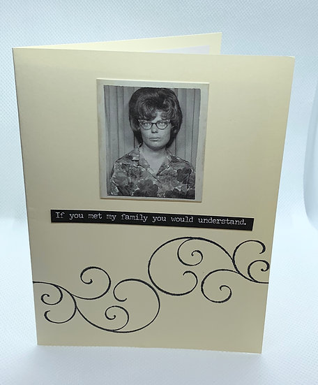 Sassy Girlfriend Cards - If you Met My Family......