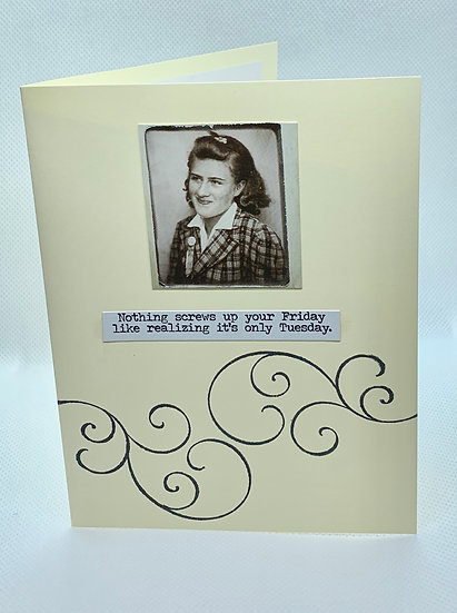 Sassy Girlfriend Card - Nothing screws up your Friday...