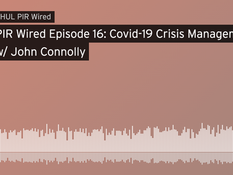 PIR Wired Episode 16: Covid-19 Crisis Management w/ John Connolly