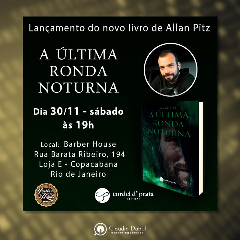 Criação de Fyer digital para divulgação do lançamento do livro A Última Ronda Noturna de Allan Pitz.
