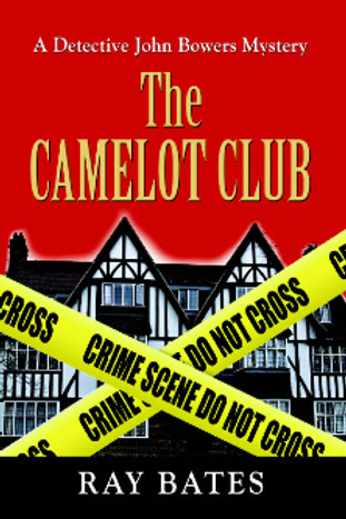 The Camelot Club - A Detective John Bowers Mystery