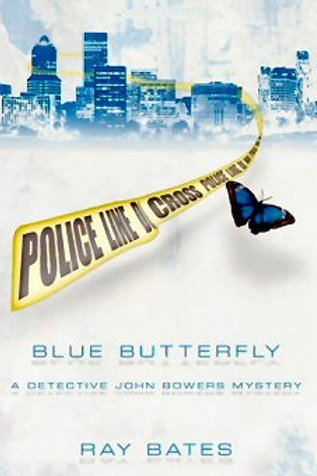 Blue Butterfly - A Detective John Bowers Mystery