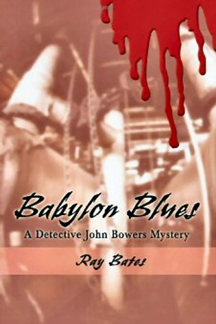 Babylon Blues - A Detective John Bowers Mystery