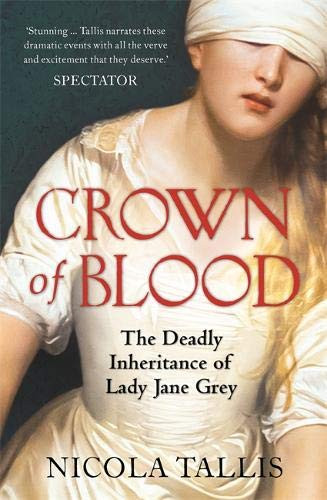 CROWN OF BLOOD By Nicola Tallis book cover. Queen of England