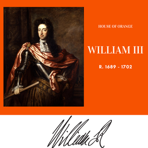 William III king of England, he was also the Prince of Orange in his native Holland.