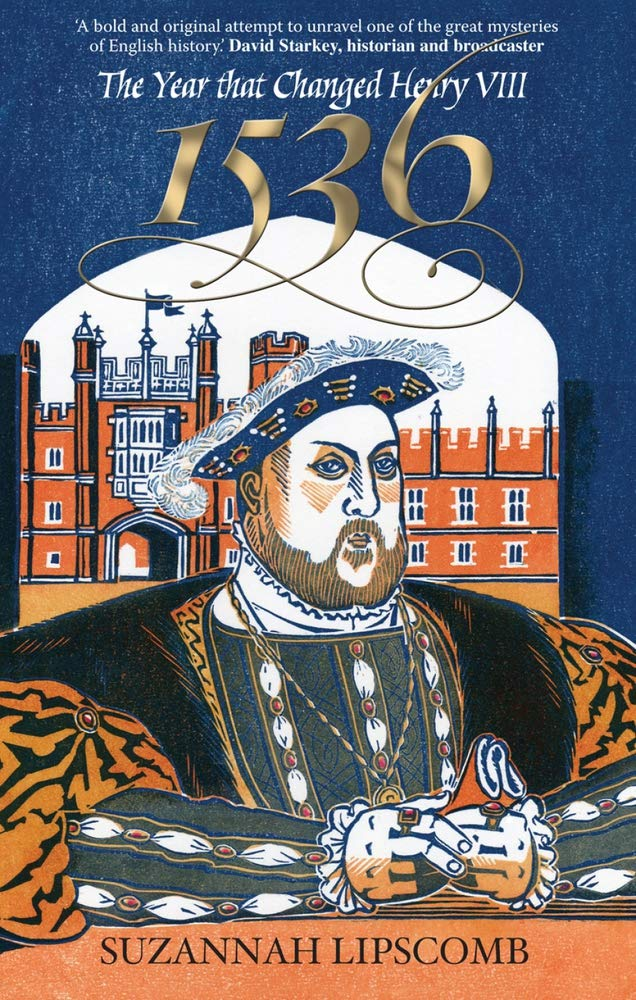 The year that changed Henry VIII 1536 - by Suzannah Lipscomb - paperback book