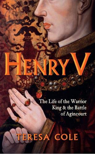 Henry V paperback book by Teresa Cole. Victor of Agincourt, medieval warrior king of England