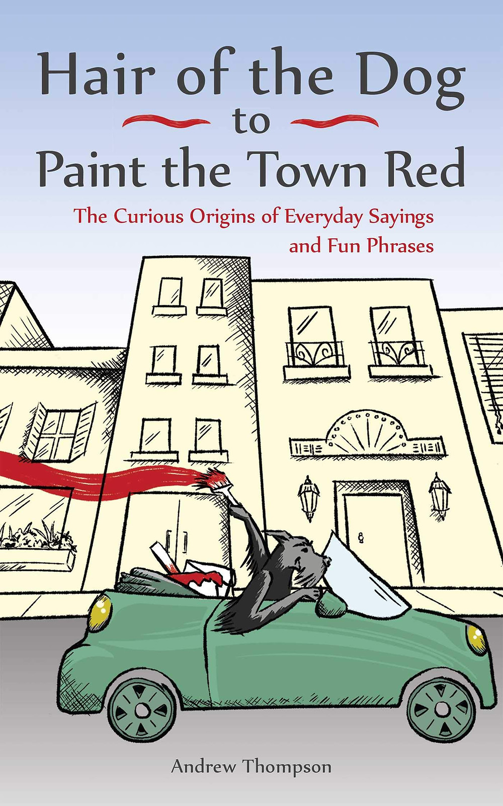 Hair of the dog to paint the town red - book