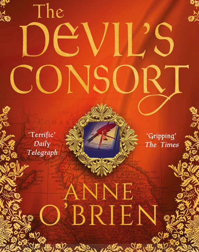 The Devil's Consort paperback book by Anne O'Brien. England's Forgotten Queens 'Anne O'Brien has joined the exclusive club of excellent historical novelists.' - Sunday Express ENGLAND'S MOST RUTHLESS QUEEN.  July, 1137. In the baking sunshine of Bordeaux, Eleanor, Duchess of Aquitaine, eagerly awaits her first meeting with the prince who will become her husband. But Louis Capet is no fit match for educated, independent Eleanor. When he inherits the throne of France, it becomes clear that his monastic ways and indecisive rule could cost him his country – and his marriage. Determined to rule her own lands, Eleanor leads the men of Aquitaine on Crusade. The march to Outremer will make her the most scandalous woman in all of Christendom. And one chance meeting between Eleanor and Henry Plantagenet will change the fate of England – forever… Hers is a story of power, political intrigue, passion and love.