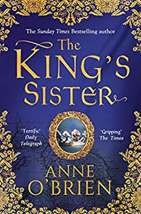 The King's Sister book cover- a historical fiction novel by Anne O'Brien