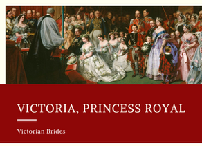 Victorian Brides - Victoria, Princess Royal
