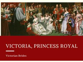 Victorian Brides - Victoria, Princess Royal