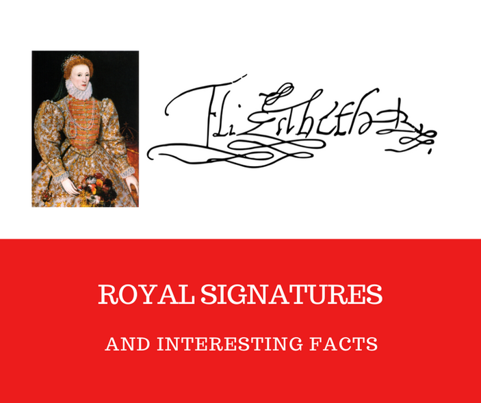 Royal Signatures & interesting facts. The facts are not intended as a biography but more of a Did you know? sort of set of facts