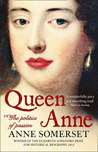 Queen Anne, The politics of passion - paperback book by Anne Somerset. Queen of Great Britain
