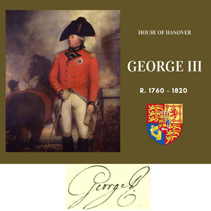 George III, King of Great Britain, the third monarch from the House of Hanover to rule Britain.
