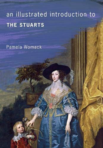 An Illustrated introduction to THE STUARTS by Pamela Womack, paperback book