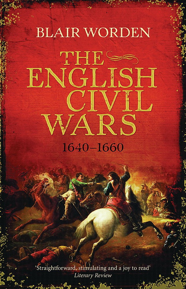 The English Civil Wars 1640-60 paperback book by Blair Worden.