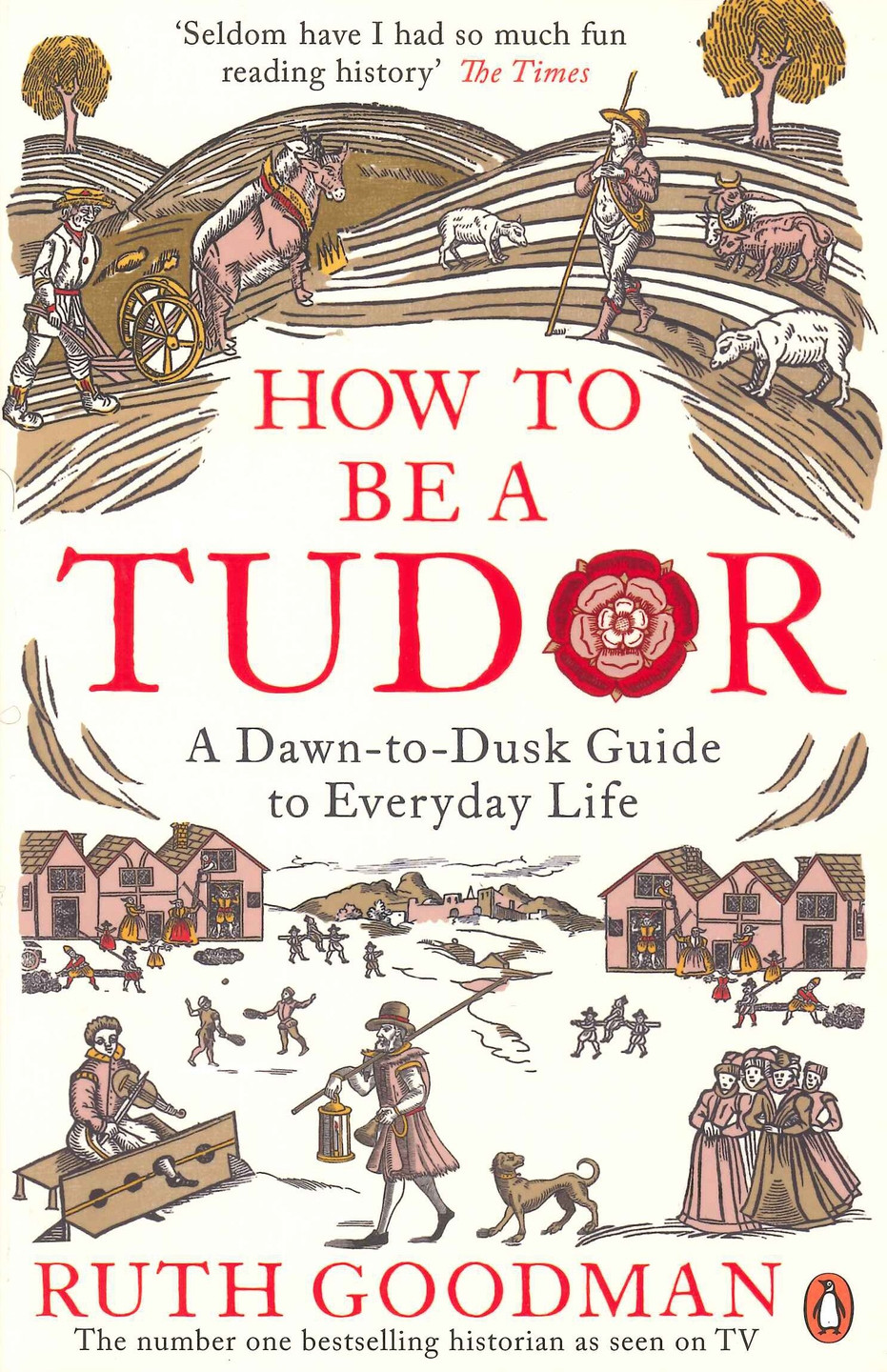 How to be a Tudor by Ruth Goodman, paperback book. Royal history