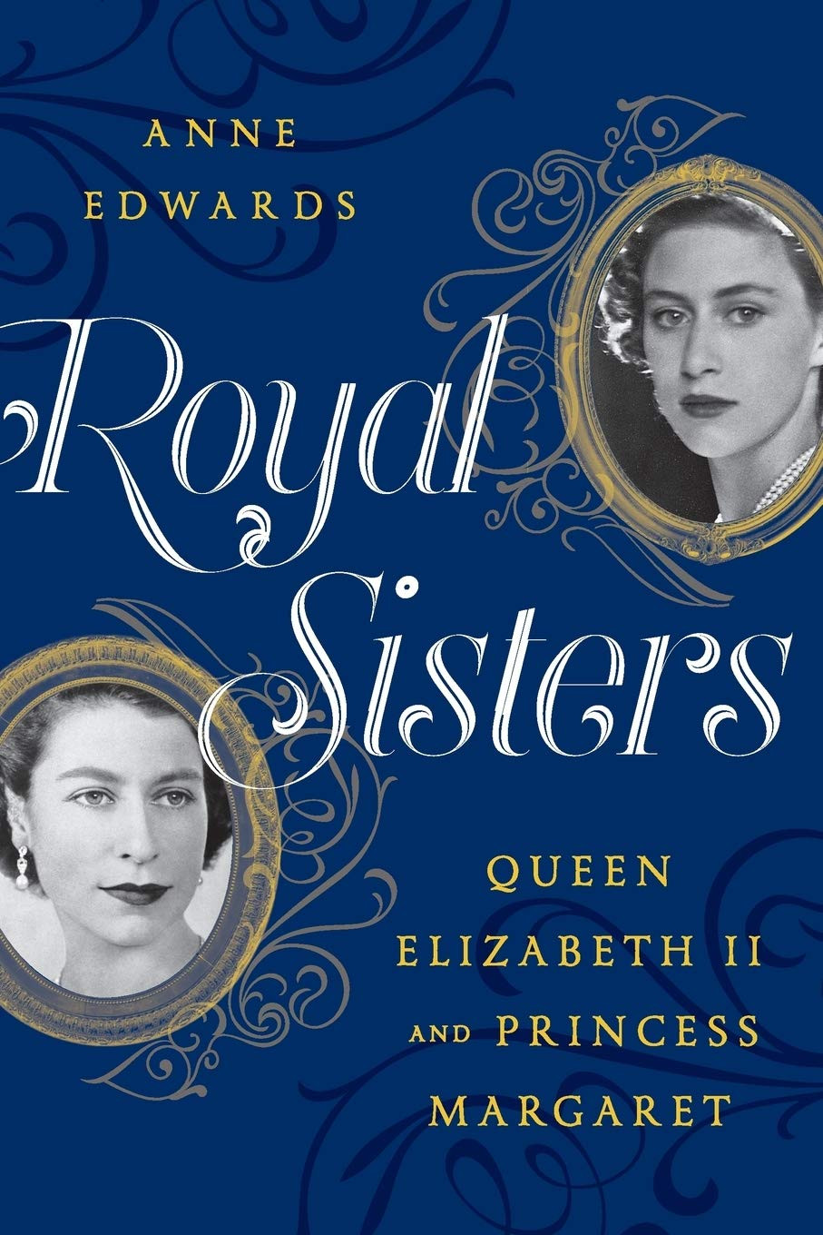 Royal Sisters - Queen Elizabeth II & Princess Margaret book by Anne Edwards