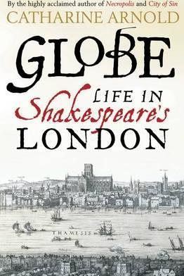 Globe - Life in Shakespeare's London