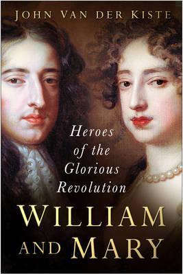 Heroes of the Glorious revolution - William & Mary
