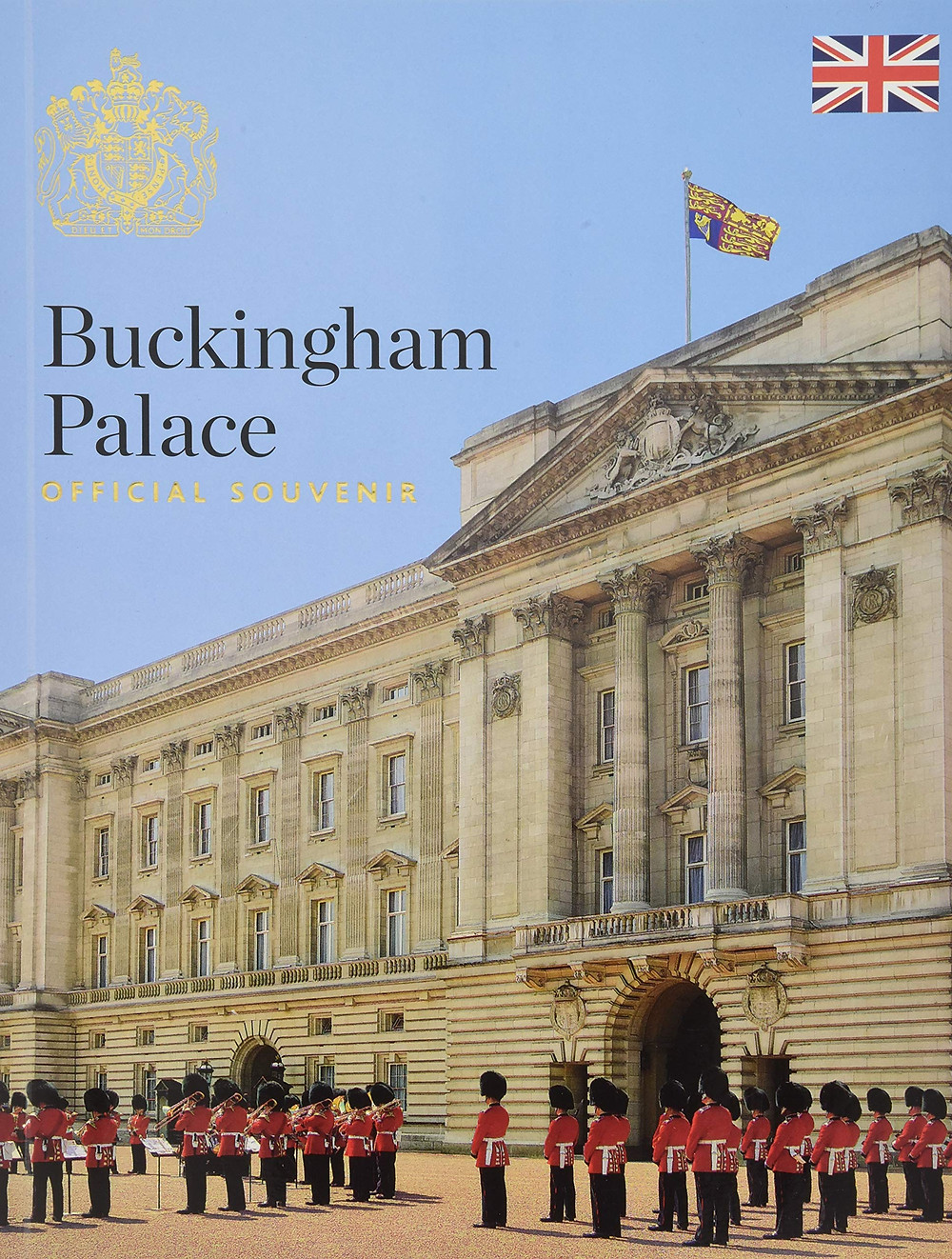 Official guidebook of Buckingham Palace. The home of the British royal family