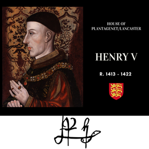 King Henry V - Plantagenet king from the Lancastrian branch of the family, Warrior king & victor at the Battle of Agincourt.