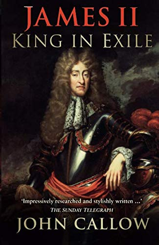 James II King in Exile by John Callow, paperback book