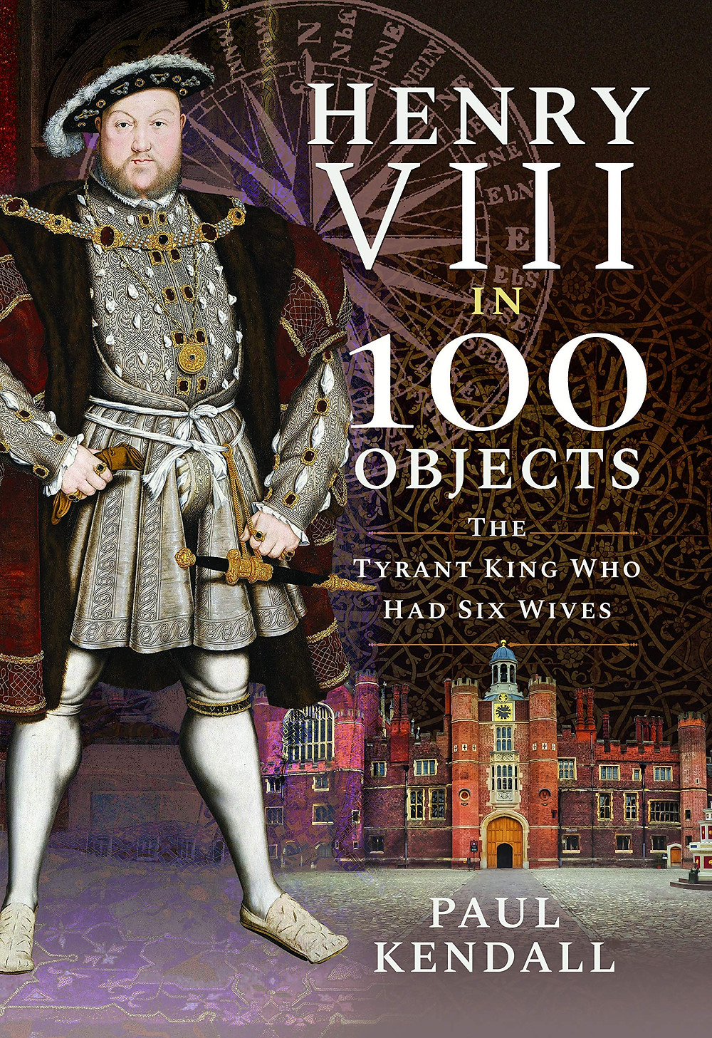 Henry VIII in 100 objects - book cover