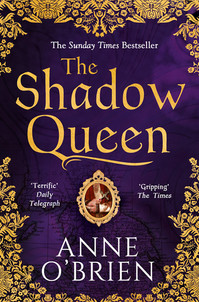 The Shadow Queen book cover - a historical fiction novel by Anne O'Brien