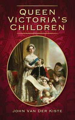 Queen Victoria's children by John van der kiste paperback book at The Book Depository with FREE worldwide delivery
