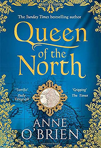 Queen of the North book cover - Historical Fictuion novel by Anne O'Brien