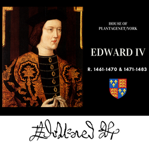 King Edward IV, king of England.of the House of York