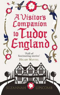 A visitor's guide to Tudor England