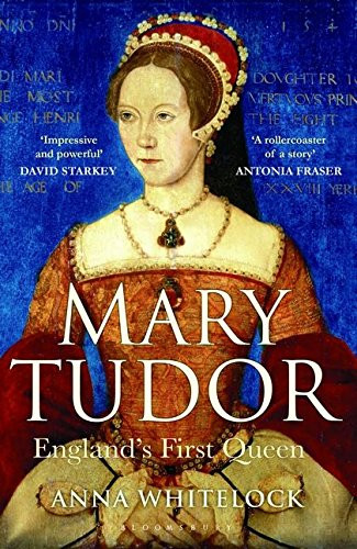 Mary Tudor - England's first Queen by Anna Whitelock. paperback book. Royal history