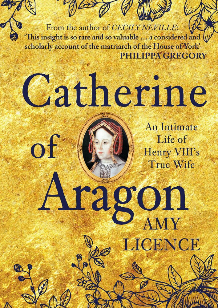 Catherine of Aragon by Amy Licence - book cover