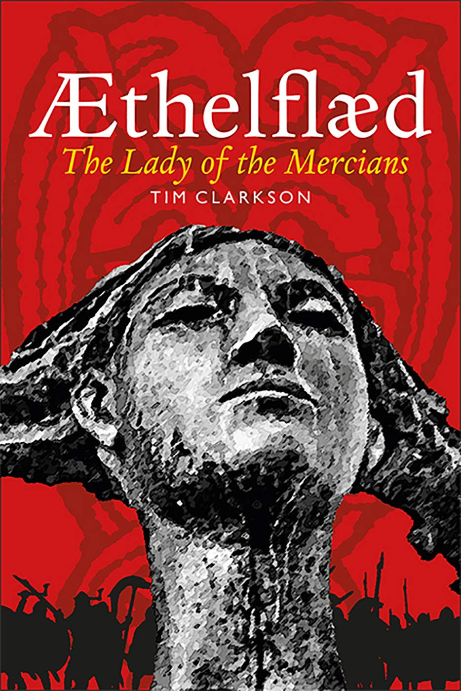 Book cover of ethelflaed Lady of the mercians by Tim Clarkson