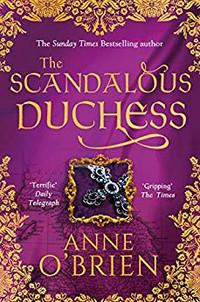 The Scandalous Duchess book cover - a historical fiction novel by Anne O'Brien