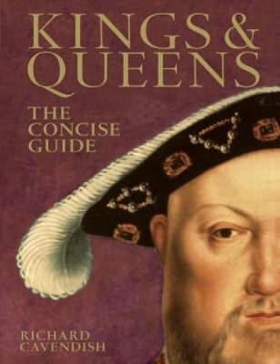 kings and queens The concise guide by richard cavendish, book