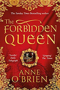 The Forbidden Queen book cover - a historical fiction novel by Anne O'Brien