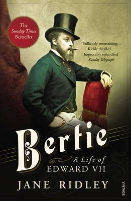 Bertie - The life of Edward VII