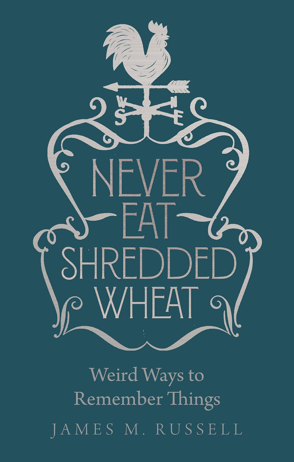 Never Eat Shredded Wheat: Weird Ways to Remember Things Hardcover book with free worldwide delivery at the book depository