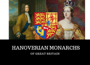Hanoverian Monarchs of Great Britain