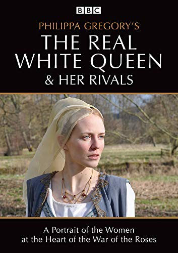 Philippa Gregory's The Real White Queen and her Rivals [BBC]